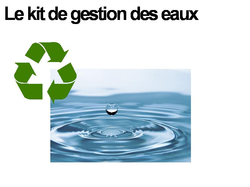 Kit de gestion des eaux